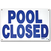 "SWIMMING POOL CLOSED SIGN - 12"" X 18"""